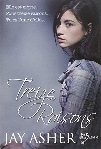 Treize Raisons = Thirteen Reasons Why French Edition