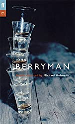 John Berryman: Poems Selected by Michael Hofman (Poet to Poet: An Essential Choice of Classic Verse)