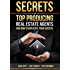 Secrets Of Top Producing Real Estate Agents: And How To Duplicate Their Success