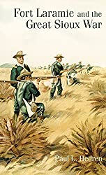 Fort Laramie and the Great Sioux War