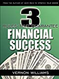 3 Rules That Guarantee Financial Success, Vernon Williams, 0977733866