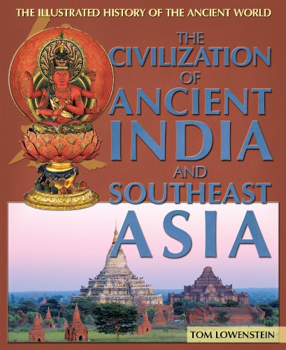 The Civilization of Ancient India and Southeast Asia (The Illustrated History of the Ancient World) by Brand: Rosen Pub Group