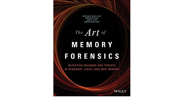 The Art of Memory Forensics: Detecting Malware and Threats in Windows, Linux, and Mac Memory: Amazon.es: Michael Hale Ligh, Andrew Case, Jamie Levy, ...