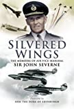 Silvered Wings, John Severne, 1844155595