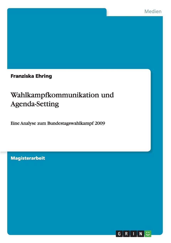 Amazon.com: Wahlkampfkommunikation und Agenda-Setting ...