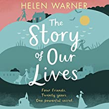 The Story of Our Lives Audiobook by Helen Warner Narrated by Imogen Church