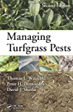 Managing Turfgrass Pests, Second Edition, Watschke, Thomas L. and Dernoeden, Peter H., 1466555076