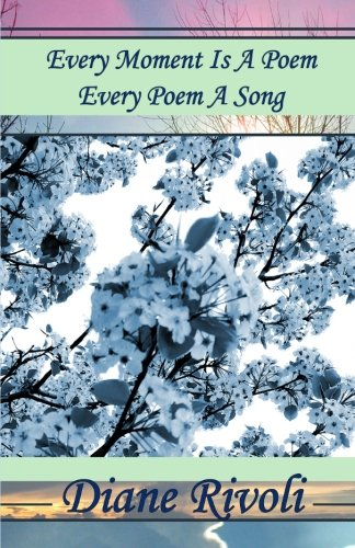 Every Moment Is A Poem, Every Poem A Song