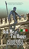 Ask Me If I'm Happy by Kimberly Menozzi front cover
