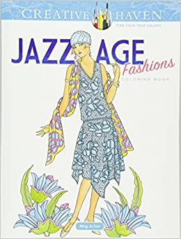 amazoncom creative haven jazz age fashions coloring book adult coloring 0800759810499 ming ju sun books