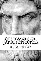 Cultivando el jardín epicúreo (Spanish Edition)