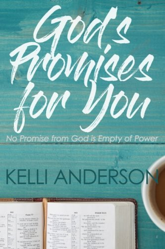 God's Promises for You: No Promise of God is Empty of Power