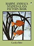 Marine Animals Stained Glass Pattern Book (Dover Stained Glass Instruction)