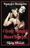 Vampire Romance: 4 Erotic Vampire Short Stories: Vampire Romance Book by  Nina Moon in stock, buy online here