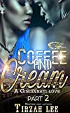 COFFEE AND CREAM 2: A CINCINNATI LOVE