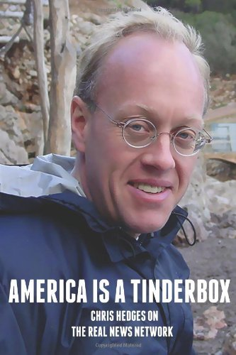 Download By The Real News Network Chris Hedges on The Real News Network: America Is A Tinderbox [Paperback] pdf epub