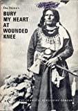 Dee Brown's BURY MY HEART AT WOUNDED KNEE Arranged for the Theatre by Man-Who-Stands-Looking-Back (1973 Softcover 5 x 7 inches, 198 pages The Dramatic Publishing Co. A DRAMATIC PLAY BASED UPON THE BOOK BY DEE BROWN)