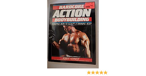 Hardcore action bodybuilding: pumping iron to sculpt a winning.