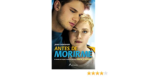 Amazon.com: Antes de morirme (Narrativa) (Spanish Edition) eBook: Jenny Downham: Kindle Store