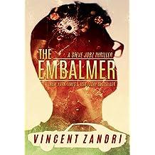 The Embalmer: A Steve Jobz Thriller
