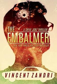 The Embalmer: A Steve Jobz Thriller by [Zandri, Vincent]