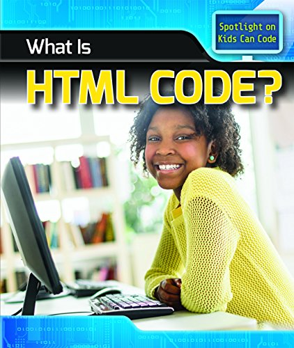 What Is Html Code? (Spotlight on Kids Can Code) by Powerkids Pr