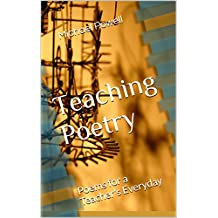 Teaching Poetry: Poems for a Teacher's Everyday