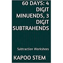 60 Subtraction Worksheets with 4-Digit Minuends, 3-Digit Subtrahends: Math Practice Workbook (60 Days Math Subtraction Series 11)
