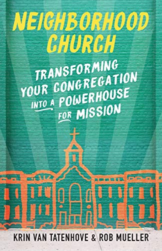 Pdf Christian Books Neighborhood Church: Transforming Your Congregation into a Powerhouse for Mission