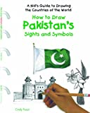 How to Draw Pakistan's Sights and Symbols, Cindy Fazzi, 1404227393