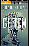 Glitch: A Short Story (Kindle Single)