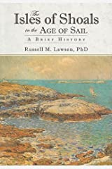 The Isles of Shoals in the Age of Sail:: A Brief history Paperback