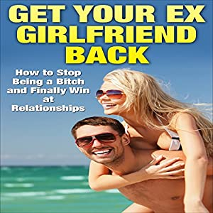 Get Your Ex-Girlfriend Back Audiobook