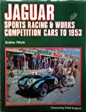 img - for Jaguar: Sports Racing & Works Competition Cars to 1953 (A Foulis motoring book) book / textbook / text book