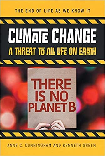 Amazon.com: Climate Change: A Threat to All Life on Earth (End of Life as  We Know It) (9780766072848): Cunningham, Anne C, Green, Kenneth Philip:  Books
