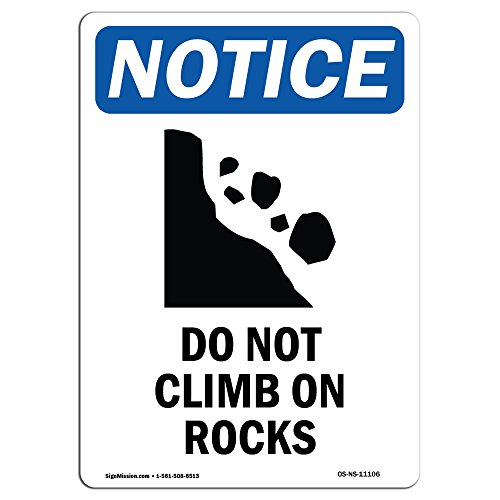 OSHA Notice Sign - Do Not Climb On Rocks | Choose from: Aluminum, Rigid Plastic or Vinyl Label Decal | Protect Your Business, Construction Site, Warehouse & Shop Area | Made in The USA by SignMission