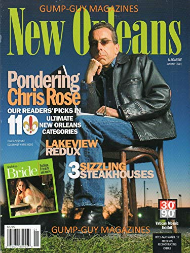 NEW ORLEANS January 2007 Magazine PONDERING CHRIS ROSE Lakeview Redux 3 SIZZLING STEAKHOUSES Bride Fashion RETURN OF THE RED STREETCARS Strings From Madeleine Peyroux MAKE OUR LOCAL COUSINE Big Easy