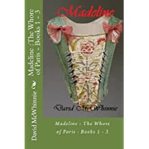 Madeline : The Whore of Paris - Books 1-3
