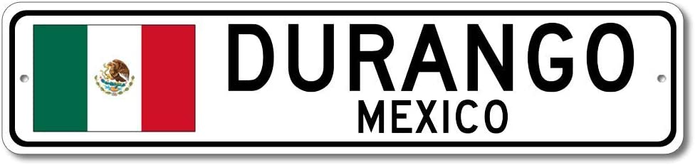Durango, Mexico - Mexican Flag Street Sign - Metal Novelty Sign, Personalized Gift Sign, Man Cave Street Sign, Wall Decor, Mexico City Sign, Made in USA - 4x18 inches