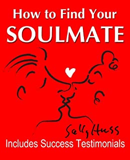 How to Find Your Soulmate by [Huss, Sally]