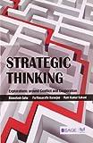 Strategic Thinking : Explorations Around Conflict and Cooperation, Saha, Biswatosh and Kakani, Ram Kumar, 8132106903