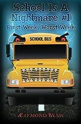 School Is A Nightmare #1: First Week, Worst Week