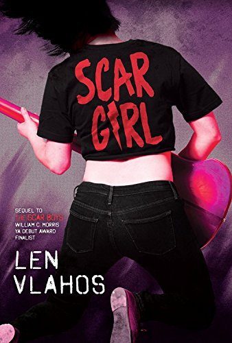 Scar Girl by Len Vlahos (2016-03-01)