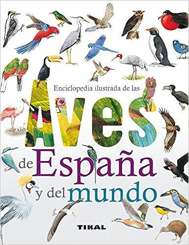 Enciclopedia ilustrada de las aves de España y del mundo: Amazon.es: Alderton, David, Barrett, Peter: Libros