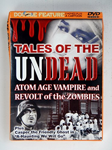 Tales of the Undead: Atom Age Vampire / Revolt of the Zombies]()