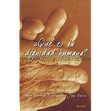 ¿Qué es la dignidad humana?: Ensayo sobre Peter Singer, Hugo Tristram Engelhardt y John Harris (Spanish Edition)