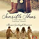 Sensible Shoes: A Story About the Spiritual Journey Audiobook by Sharon Garlough Brown Narrated by Erin Bennett