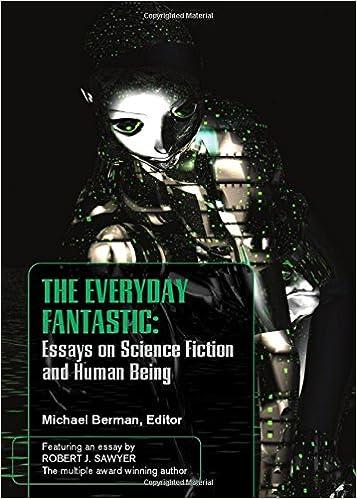 the everyday fantasic essays on science fiction and human being  the everyday fantasic essays on science fiction and human being michael  berman  amazoncom books