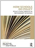 img - for How Schools Do Policy: Policy Enactments in Secondary Schools by Ball, Stephen J, Maguire, Meg, Braun, Annette (February 11, 2012) Paperback 1 book / textbook / text book