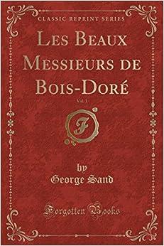Book Les Beaux Messieurs de Bois-Doré, Vol. 1 (Classic Reprint) (French Edition)